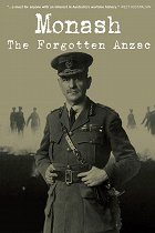 Monash The Forgotten Anzac