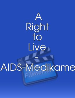A Right to Live - AIDS-Medikamente für Millionen