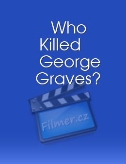 Who Killed George Graves?