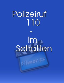 Polizeiruf 110 - Im Schatten download