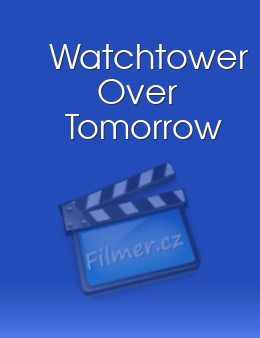 Watchtower Over Tomorrow