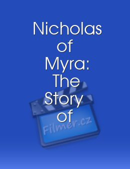 Nicholas of Myra: The Story of Saint Nicholas - The Legend Continues