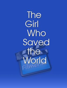 The Girl Who Saved the World