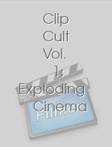 Clip Cult Vol. 1: Exploding Cinema