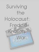 Surviving the Holocaust: Freddie Knollers War