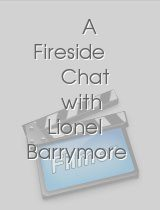A Fireside Chat with Lionel Barrymore