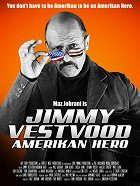 Jimmy Vestvood Amerikan Hero