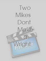 Two Mikes Dont Make a Wright