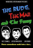 The Rude the Mad and the Funny