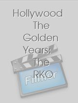 Hollywood The Golden Years The RKO Story