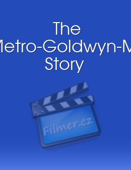 The Metro-Goldwyn-Mayer Story