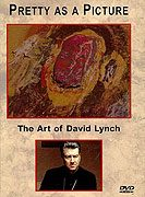 Pretty as a Picture The Art of David Lynch