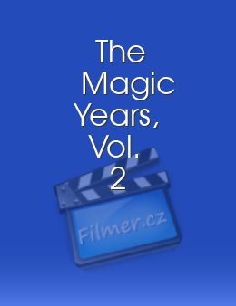 The Magic Years Vol 2