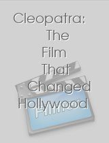 Cleopatra The Film That Changed Hollywood