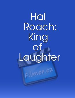 Hal Roach: King of Laughter