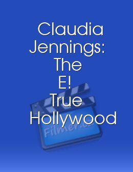 Claudia Jennings: The E! True Hollywood Story