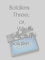 Soldiers Three; or, When Scotch Soldier Laddies Went in Swimming
