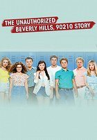 The Unauthorized Beverly Hills, 90210 Story
