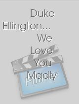 Duke Ellington.. We Love You Madly