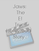 Jaws: The E! True Hollywood Story