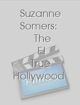 Suzanne Somers: The E! True Hollywood Story