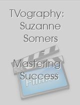 TVography: Suzanne Somers - Mastering Success