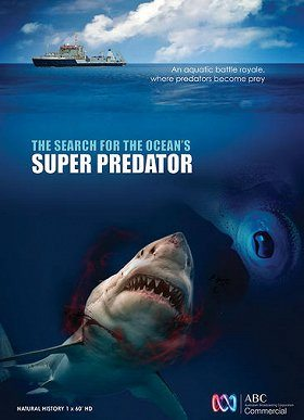 The Search for the Oceans Super Predator