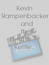 Kevin Rampenbacker and the Electric Kettle
