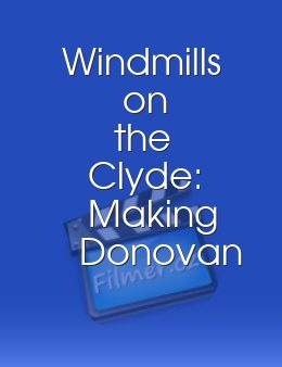 Windmills on the Clyde: Making Donovan Quick