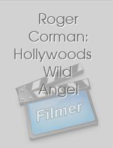 Roger Corman: Hollywoods Wild Angel