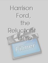 Harrison Ford, the Reluctant Hero