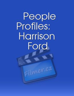People Profiles Harrison Ford