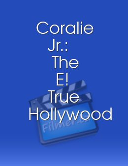 Coralie Jr The E! True Hollywood Story