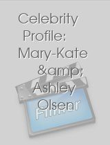 Celebrity Profile: Mary-Kate & Ashley Olsen