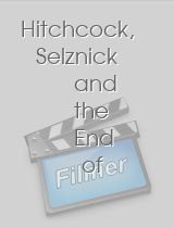 Hitchcock, Selznick and the End of Hollywood