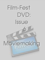 Film-Fest DVD: Issue 6 - Moviemaking in the New Millenium