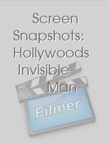 Screen Snapshots Hollywoods Invisible Man