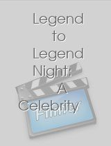 Legend to Legend Night: A Celebrity Cavalcade