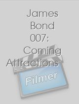James Bond 007: Coming Attractions