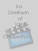 Ira Gershwin at 100 A Celebration at Carnegie Hall