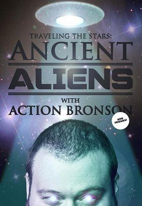 Traveling the Stars: Ancient Aliens with Action Bronson and Friends