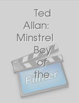 Ted Allan: Minstrel Boy of the Twentieth Century
