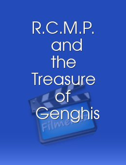 R.C.M.P. and the Treasure of Genghis Khan