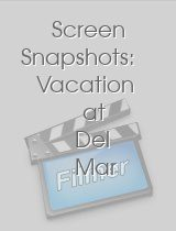 Screen Snapshots: Vacation at Del Mar