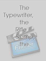 The Typewriter the Rifle & the Movie Camera