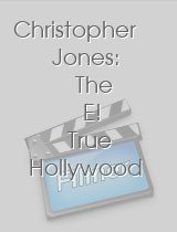 Christopher Jones: The E! True Hollywood Story