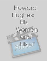 Howard Hughes: His Women and His Movies