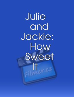 Julie and Jackie: How Sweet It Is