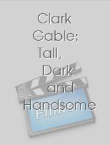 Clark Gable: Tall, Dark and Handsome