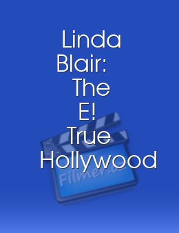 Linda Blair: The E! True Hollywood Story